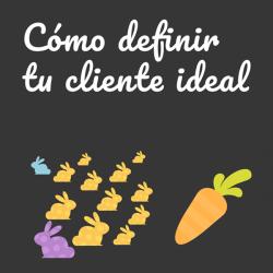 Cómo definir mi cliente ideal