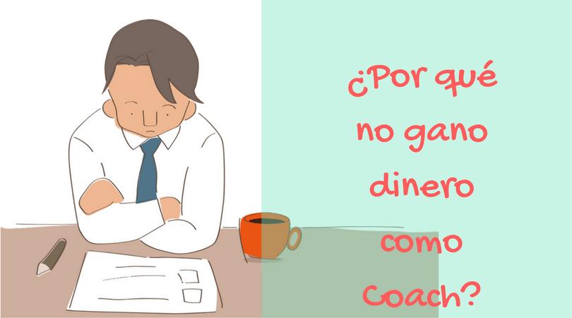 por qué no gano dinero como coach